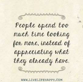 106068-appreciate-what-you-have-quotes-about-life